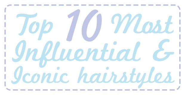 top-ten-most-influential-and-iconic-hairstyles